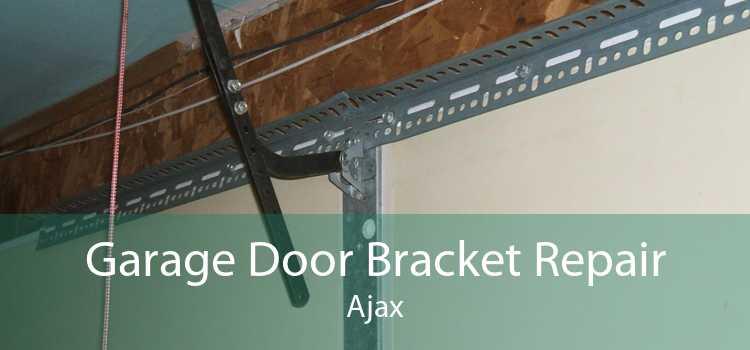 Garage Door Bracket Repair Ajax