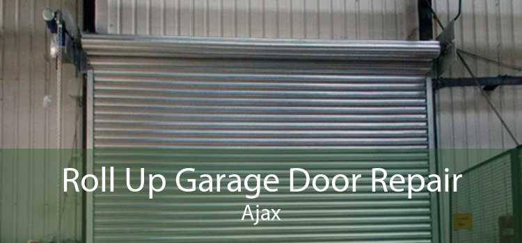 Roll Up Garage Door Repair Ajax